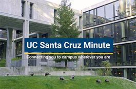 UC Santa Cruz Minute: Connecting you to campus wherever you are